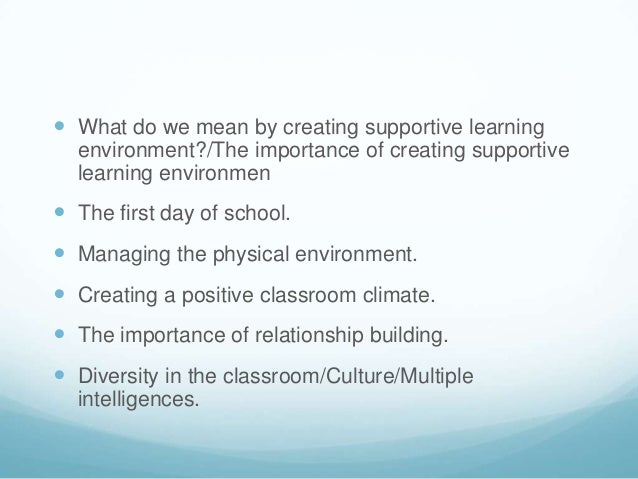  What do we mean by creating supportive learning  environment?/The importance of creating supportive  learning environmen...