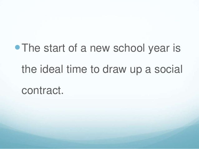  The start of a new school year is the ideal time to draw up a social contract.