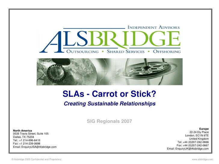 SLAs - Carrot or Stick?                                                 Creating Sustainable Relationships                ...