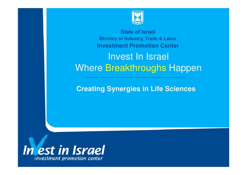 State of Israel       Ministry of Industry, Trade & Labor       Investment Promotion Center        Invest In Israel Where ...