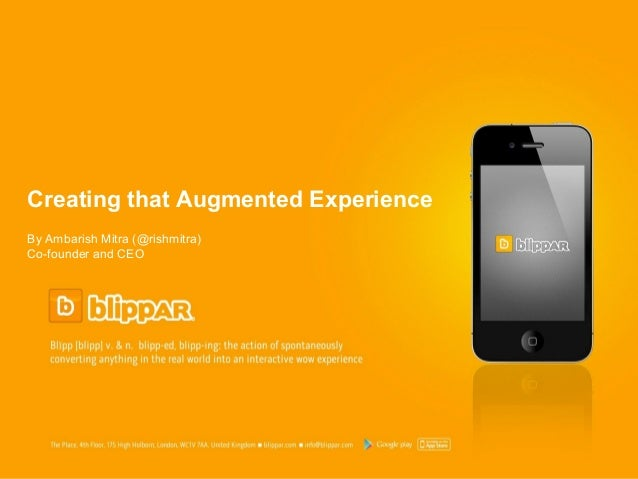 Updated January 2012Creating that Augmented ExperienceBy Ambarish Mitra (@rishmitra)Co-founder and CEO