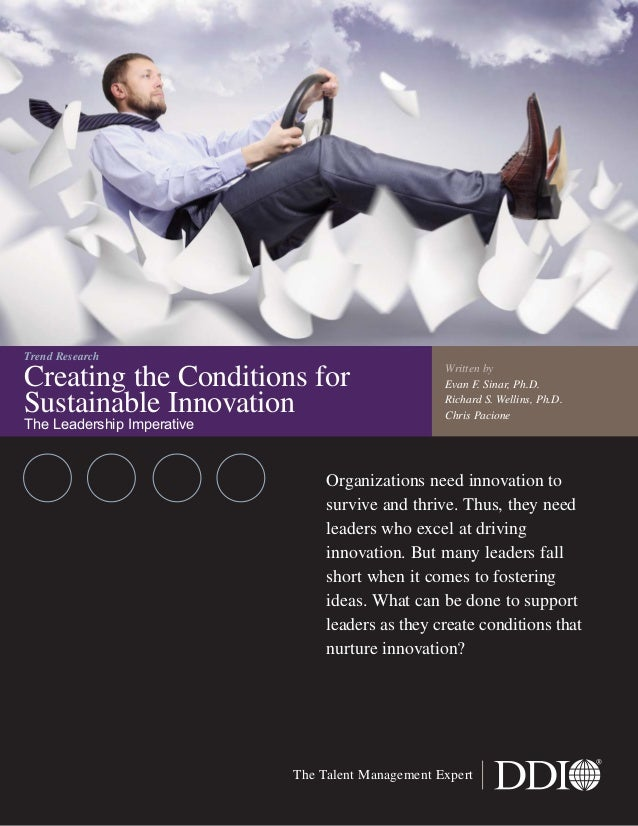 Creating the Conditions forSustainable InnovationThe Leadership ImperativeOrganizations need innovation tosurvive and thri...