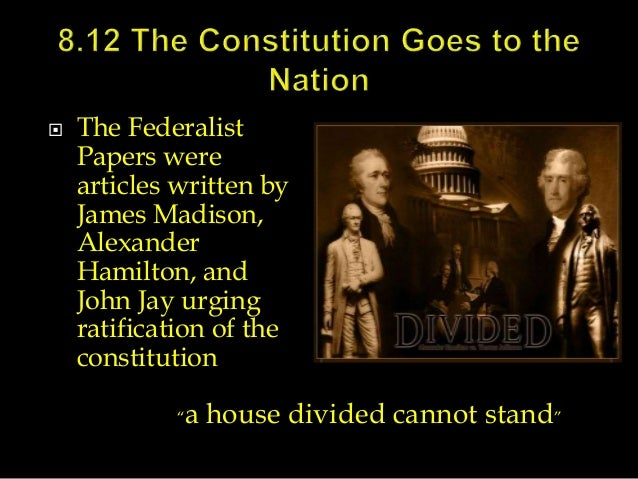 the essays urging ratification of the constitution were written by United states constitution the federalist papers were written to support the ratification the federalist papers were a series of eighty five essays urging.