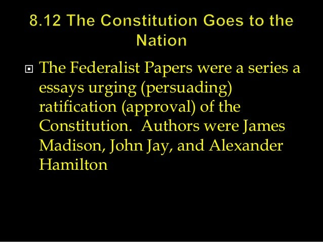 the essays urging the ratification of the constitution