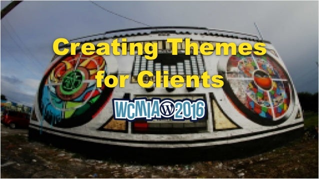 Creating Themes for Clients