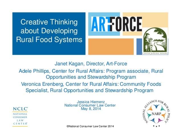©National Consumer Law Center 2014 Janet Kagan, Director, Art-Force Adele Phillips, Center for Rural Affairs: Program asso...