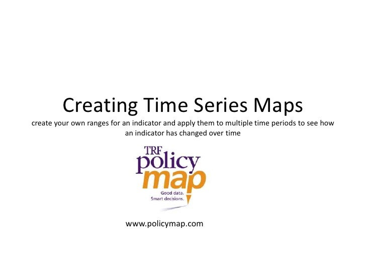 Creating Time Series Mapscreate your own ranges for an indicator and apply them to multiple time periods to see how an ind...