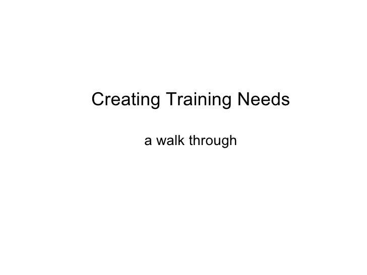 Creating Training Needs a walk through
