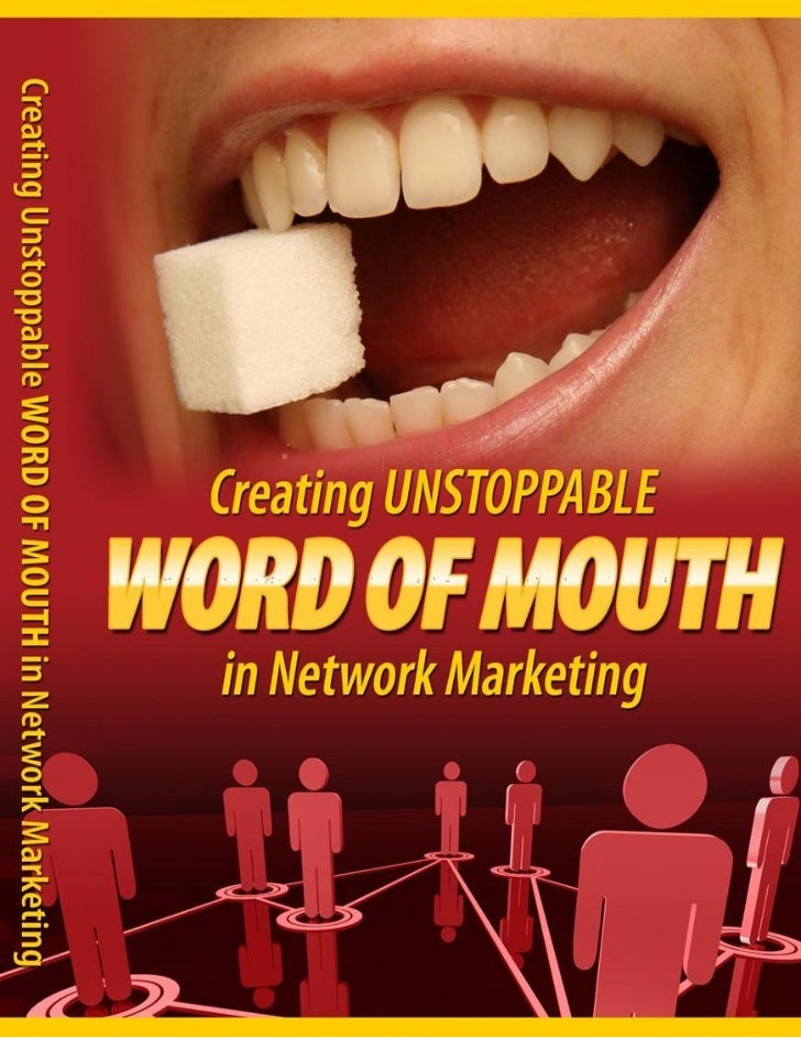 "Creating Unstoppable Word Of Mouth       In Network Marketing !  ""Powerful Internet Techniques On Viral List Building,  Af..."