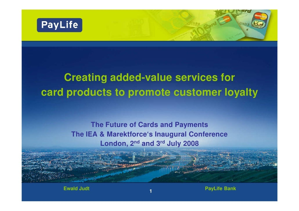 Creating added-value services for card products to promote customer loyalty              The Future of Cards and Payments ...