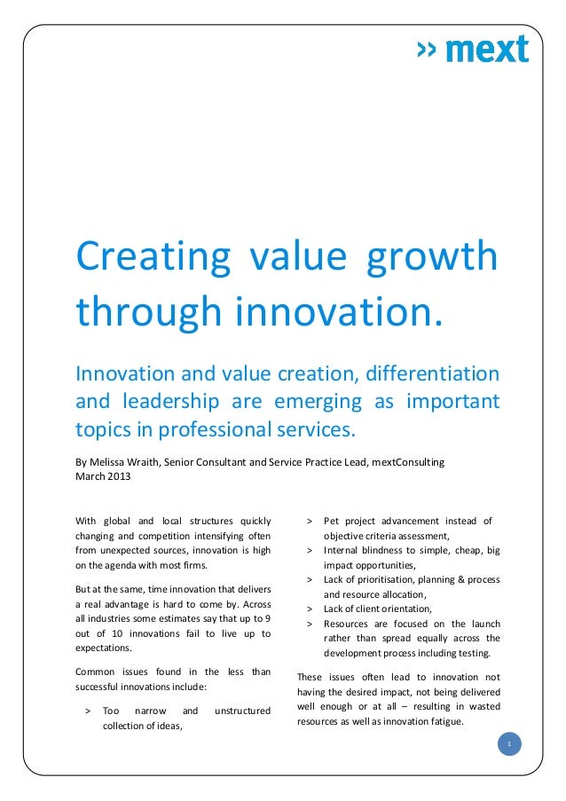 Creating value growththrough innovation.Innovation and value creation, differentiationand leadership are emerging as impor...