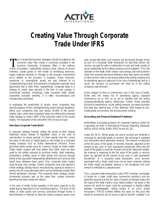 T Creating Value Through Corporate Trade Under IFRS he concept that business strategies should be judged by the economic v...