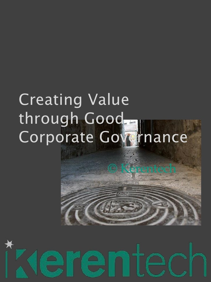 Creating Value through Good Corporate Governance           © Kerentech