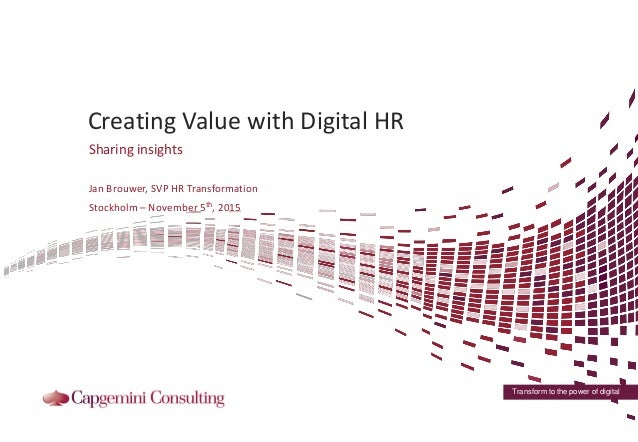 Transform to the power of digital Creating Value with Digital HR Sharing insights Jan Brouwer, SVP HR Transformation Stock...