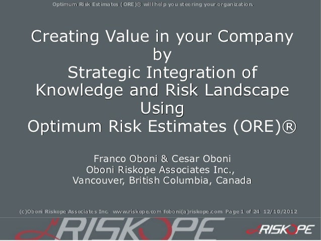 Optimum Risk Estimates (ORE)® will help you steering your organization.  Creating Value in your Company                 by...