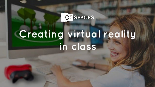 Creating virtual reality in class
