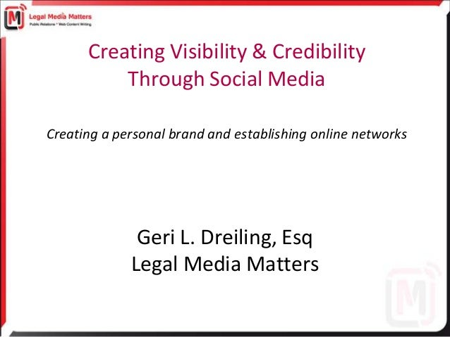 Creating Visibility & Credibility          Through Social MediaCreating a personal brand and establishing online networks ...