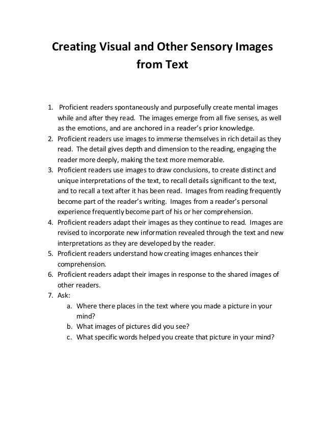 Creating Visual and Other Sensory Images from Text 1. Proficient readers spontaneously and purposefully create mental imag...