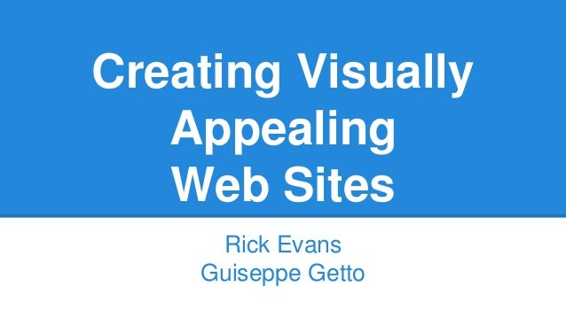 Creating Visually Appealing Web Sites Rick Evans Guiseppe Getto