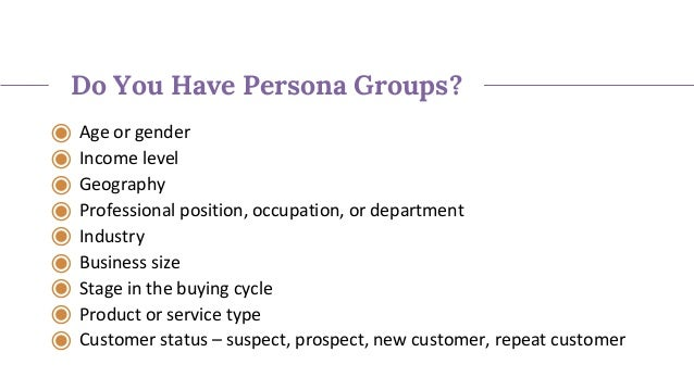 Documenting Persona Data ◉ Name ◉ Description ◉ Drivers, goals, and/or objectives ◉ Frustrations, challenges and paint poi...