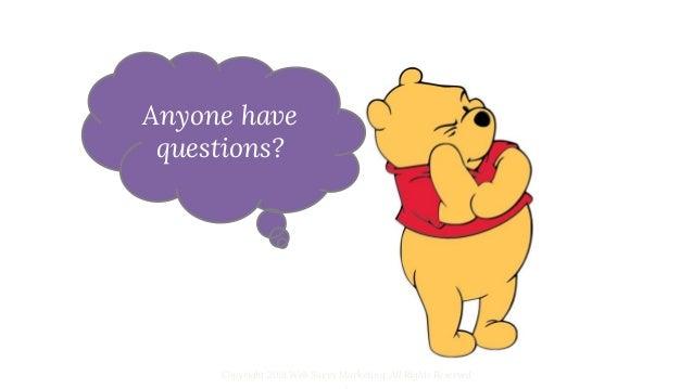 Anyone have questions?RebeccaGill.com diySEOcourses.com Web-Savvy-Marketing.com
