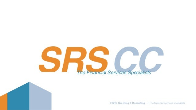 SRSCCThe Financial Services Specialists © SRS Coaching & Consulting — The financial services specialists