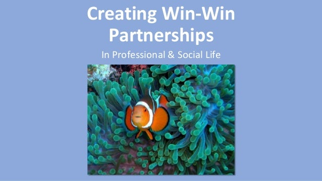 Creating Win-Win Partnerships In Professional & Social Life