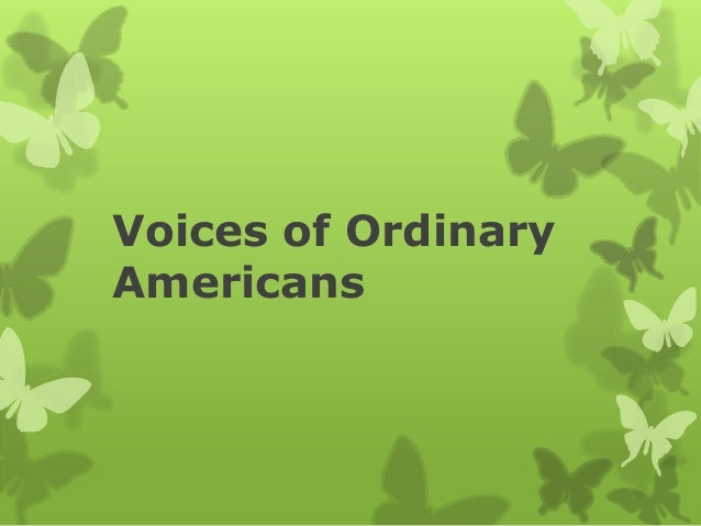 Voices of Ordinary Americans