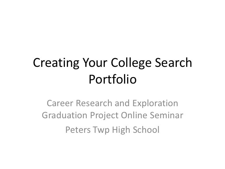 Creating Your College Search          Portfolio  Career Research and Exploration Graduation Project Online Seminar      Pe...