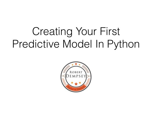 Creating Your First Predictive Model In Python