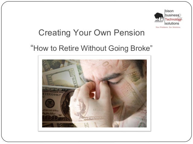 "Creating Your Own Pension""How to Retire Without Going Broke""THETHENEXTSTEP"