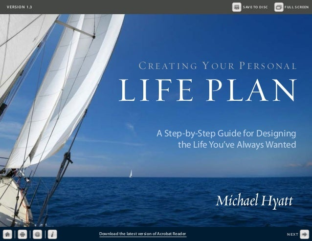 VERSION 1.3  SAVE TO DISC  FULL SCREEN  C R E AT I N G Y OU R P E R S ONA L  LIFE PLAN A Step-by-Step Guide for Designing ...
