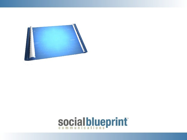 Creating Your Social Media         Blueprint A Workshop on Emerging Strategies     and Tactics for Nonprofits            Fa...