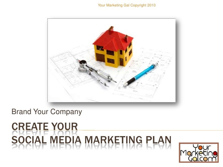 CreatE your Social Media Marketing Plan<br />Brand Your Company<br />Presented by:<br />Jo Guerra <br />SocialJo1@gmail.co...