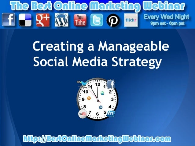 Creating a ManageableSocial Media Strategy