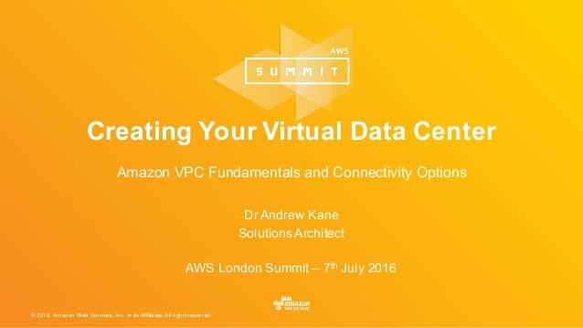 © 2016, Amazon Web Services, Inc. or its Affiliates. All rights reserved. Dr Andrew Kane SolutionsArchitect AWS London Sum...