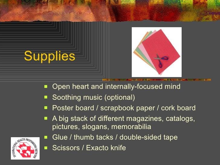 Supplies  <ul><li>Open heart and internally-focused mind  </li></ul><ul><li>Soothing music (optional) </li></ul><ul><li>Po...