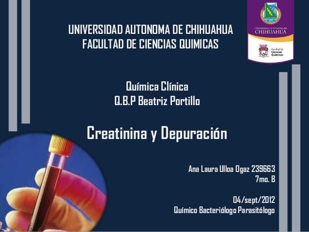UNIVERSIDAD AUTONOMA DE CHIHUAHUA   FACULTAD DE CIENCIAS QUIMICAS            Química Clínica         Q.B.P Beatriz Portill...