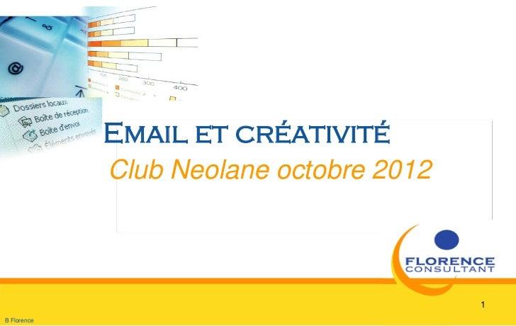 Email et créativité             Club Neolane octobre 2012                                         1B Florence