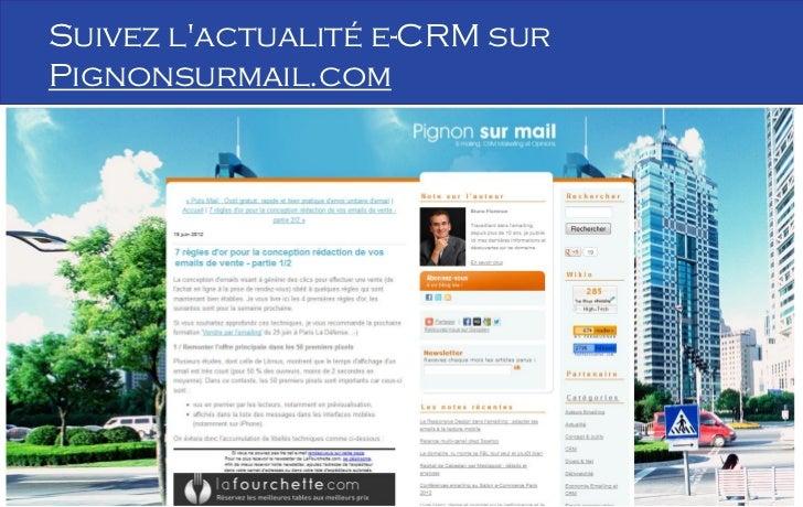Suivez lactualité e-CRM sur       Pignonsurmail.com                                      25B Florence