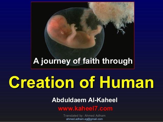A journey of faith throughA journey of faith throughCreation of HumanCreation of HumanAbduldaem Al-Kaheelwww.kaheel7.comww...