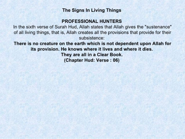 "The Signs In Living Things  PROFESSIONAL HUNTERS In the sixth verse of Surah Hud,  Allah states that Allah gives the ""sust..."