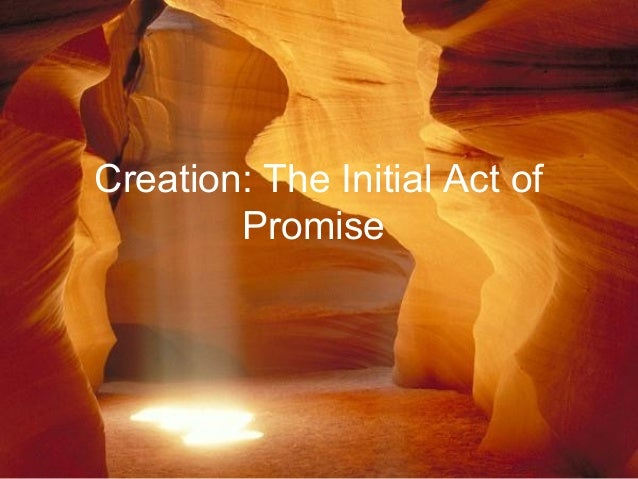 Creation: The Initial Act of Promise