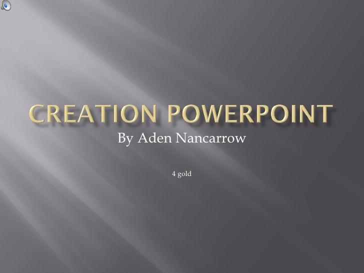 By Aden Nancarrow 4 gold