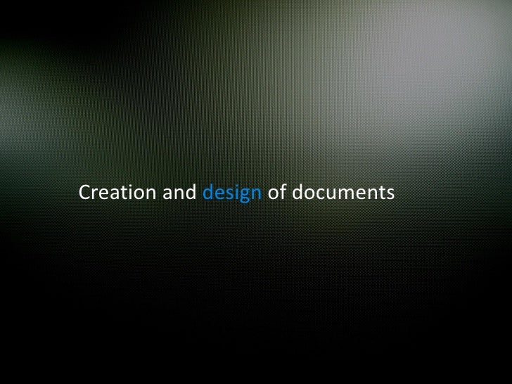 Creation and design of documents