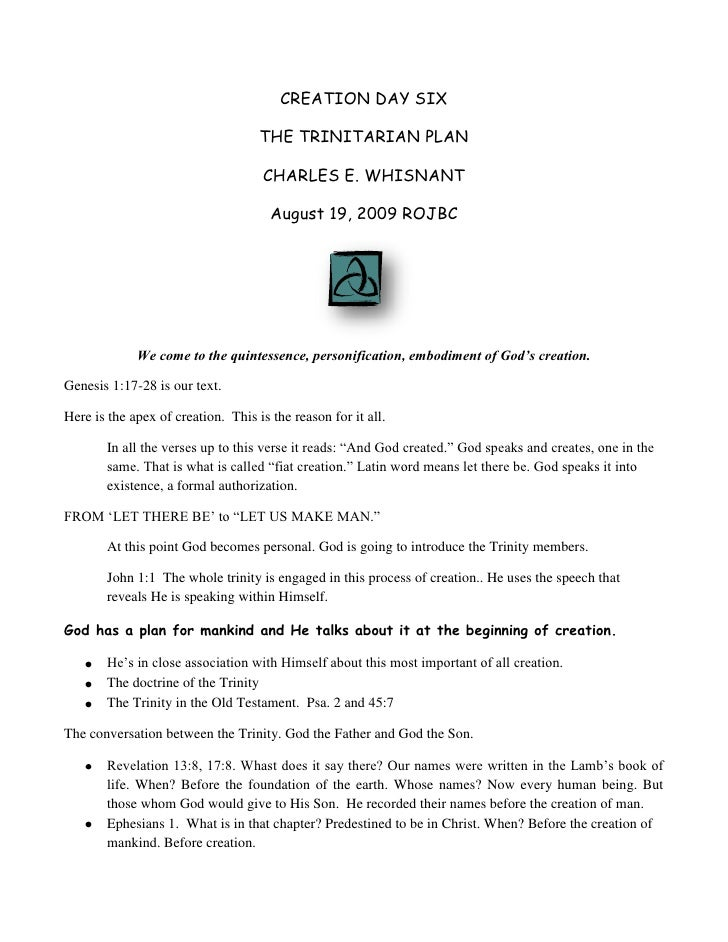 CREATION DAY SIX<br />THE TRINITARIAN PLAN<br />CHARLES E. WHISNANT<br />August 19, 2009 ROJBC<br />We come to the quintes...