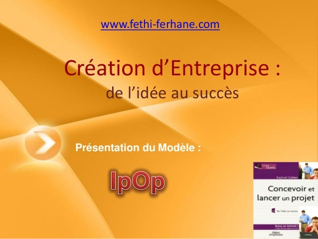 Creation d 39 entreprise de l 39 id e au succ s le model ipop for Idee d entreprise