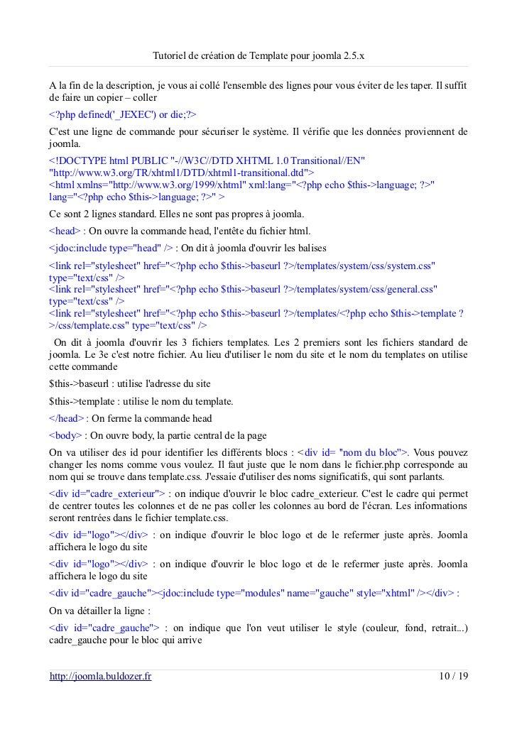 Tutoriel de création de Template pour joomla 2.5.xA la fin de la description, je vous ai collé lensemble des lignes pour v...