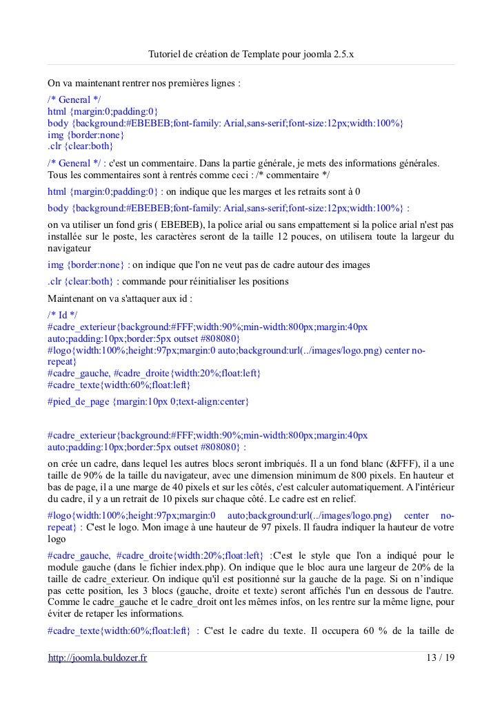 Tutoriel de création de Template pour joomla 2.5.xOn va maintenant rentrer nos premières lignes :/* General */html {margin...
