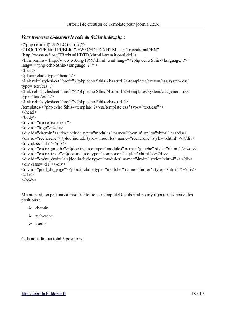 Tutoriel de création de Template pour joomla 2.5.xVous trouverez ci-dessous le code du fichier index.php :<?php defined(_J...